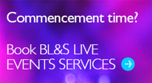 Commencement time? Book BL&S Live Events Services