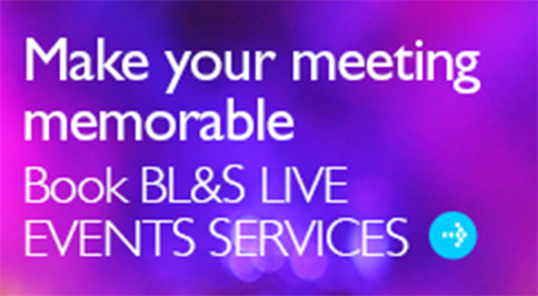 Make your meeting memorable Book BL&S Live Events Services