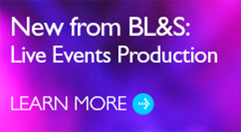 New from BL&S: Live Events Production