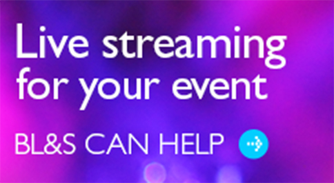 Live streaming for virtual events-BL&S can help