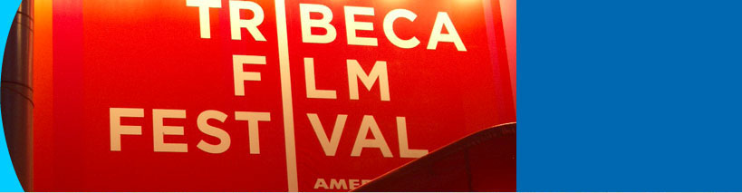Tribeca Film Festival :: New York City, NY